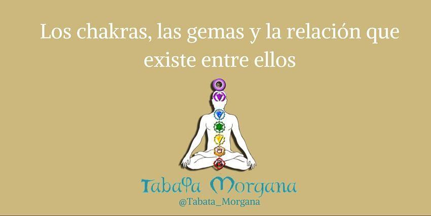 los chakras, las gemas y la relación que existe entre ellos
