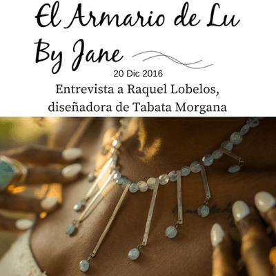 entrevista-a-raquel-lobelos-de-tabata-morgana-en-el-armario-de-lu-by-jane